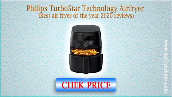 Philips TurboStar Technology Airfryer (best air fryer of the year 2020 reviews)