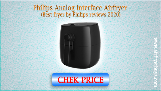 Philips Analog Interface Airfryer (best fryer by Philips reviews 2020)