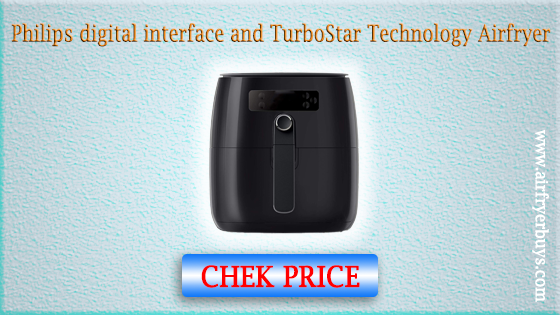 Philips digital interface and TurboStar Technology Airfryer