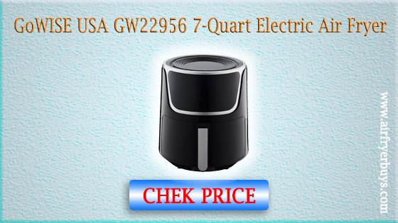 GoWISE USA GW22956 7-Quart Electric Air Fryer reviews 2020